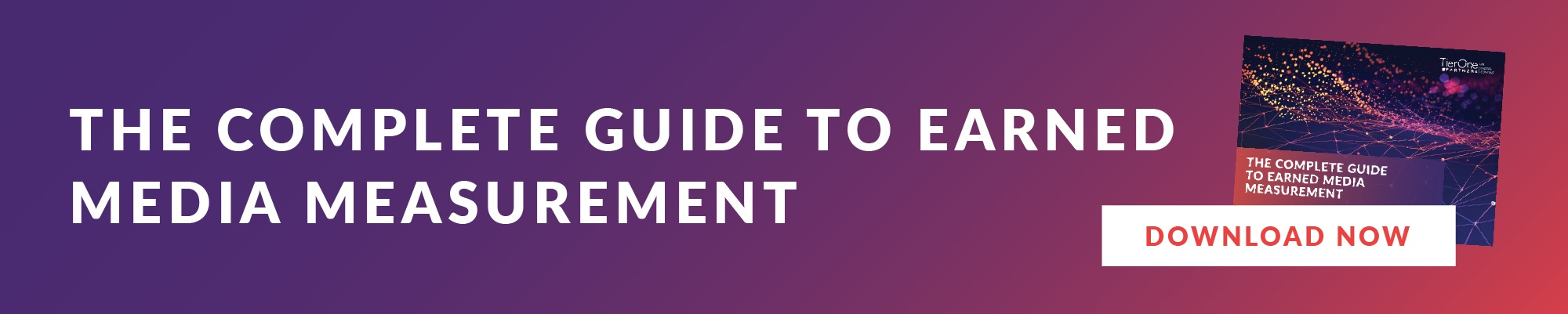 The complete guide to earned media measurement - download now.