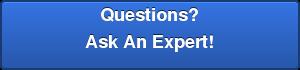 Questions? Ask An Expert!