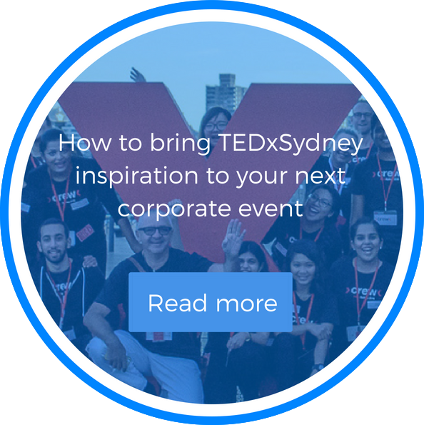 How to bring TEDxSydney inspiration to your next corporate event