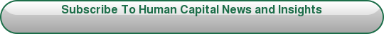 Subscribe To Human Capital News and Insights