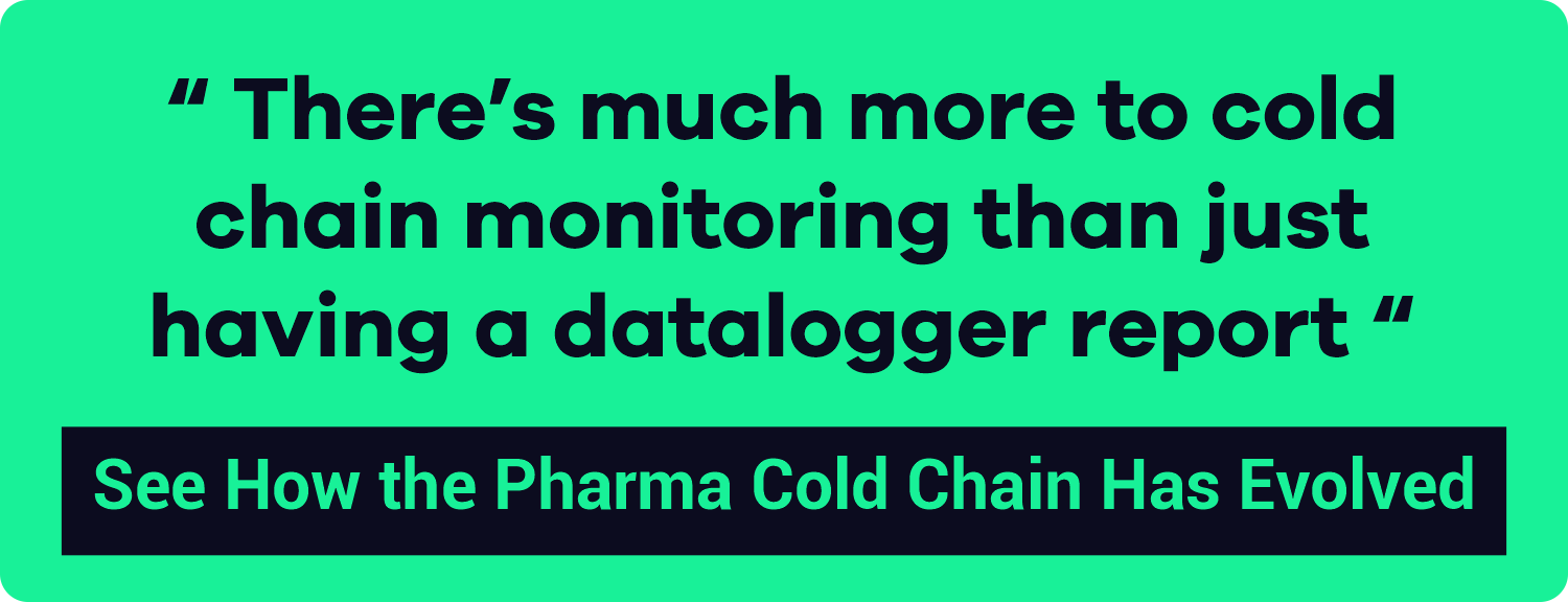 evolution of pharma cold chain monitoring from data loggers