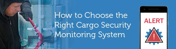 How-to-choose-the-right-cargo-security-monitoring-system