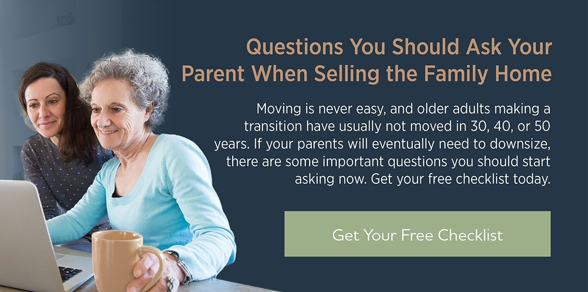 Questions You Should Ask Your Parent When Selling the Family Home