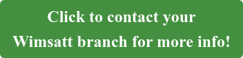 Click to contact your   Wimsatt branch for more info!