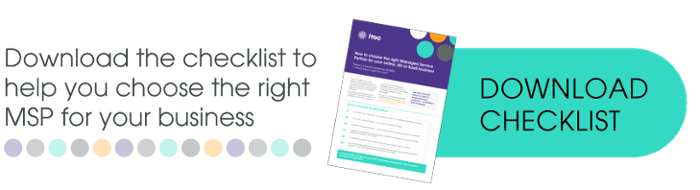 Download the checklist to help you choose the right MSP for your business