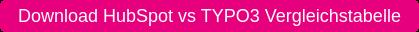 Download HubSpot vs TYPO3 Vergleichstabelle