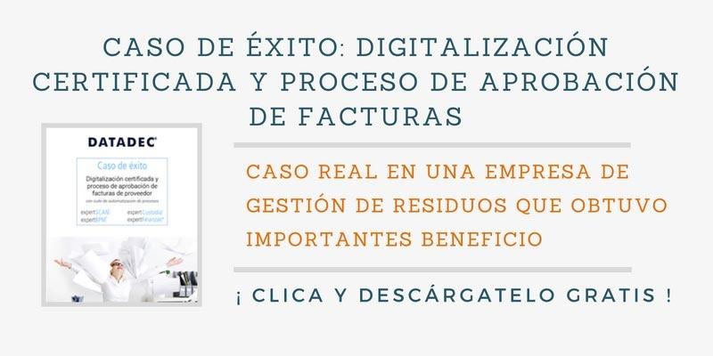 Caso de éxito: Digitalización certificada y proceso de aprobación de facturas en sector residuos