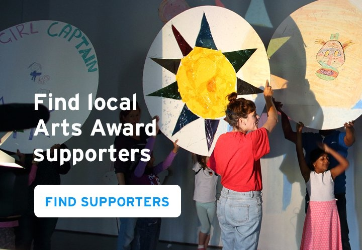 Find local Arts Award Supporters