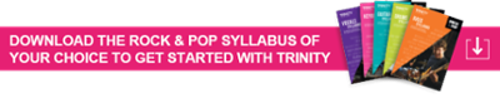 Download the rock and pop syllabus of your choice to get started with Trinity