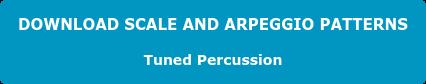 DOWNLOAD SCALE AND ARPEGGIO PATTERNS Tuned Percussion
