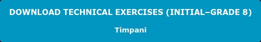 DOWNLOAD TECHNICAL EXERCISES (INITIAL–GRADE 8) Timpani