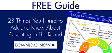 23 Things You Need to Ask and Know About Presenting  In-The-Round
