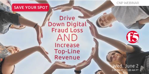F5 Webinar | Drive Down Digital Fraud Loss and Increase Top-Line Revenue