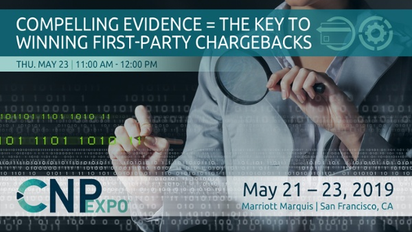 Compelling Evidence = The Key to Winning First-Party Chargebacks