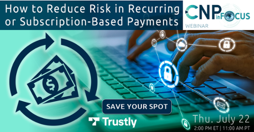 How to Reduce Risk in Recurring or Subscription-Based Payments