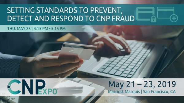 Setting Standards to Prevent, Detect and Respond to CNP Fraud