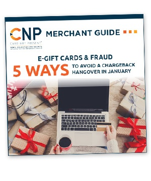 E-Gift Cards & Fraud – 5 Ways to Avoid a Chargeback Hangover in January