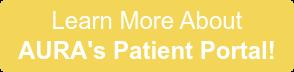 Learn More About AURA's Patient Portal!