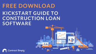 Contract Simply Kickstart Guide to Construction Loan Software
