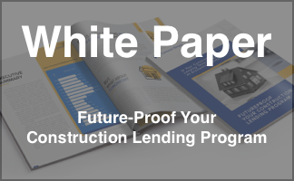 White Paper - Future-Proof Your Construction Lending Program from Contract Simply
