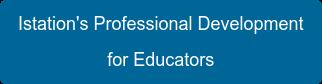 Istation's Professional Development for Educators