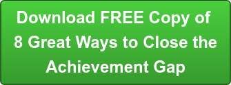 Download FREE Copy of  8 Great Ways to Close the Achievement Gap