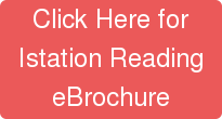 Click Here for Istation Reading eBrochure