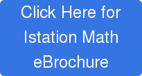 Click Here for Istation Math eBrochure