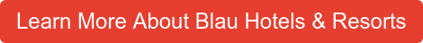 Learn More About Blau Hotels & Resorts