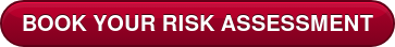 BOOK YOUR RISK ASSESSMENT