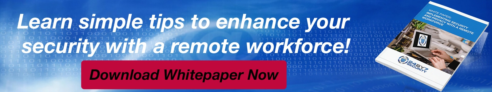 Download whitepaper on Implementing Security and Privacy with remote workforce from 24By7Security