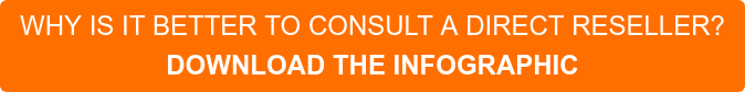 WHY IS IT BETTER TO CONSULT A DIRECT RESELLER? DOWNLOAD THE INFOGRAPHIC