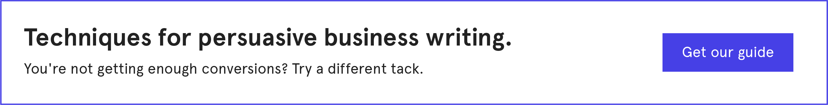 Learn these techniques for persuasive business writing - get the guide