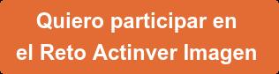 Quiero participar en  el Reto Actinver Imagen