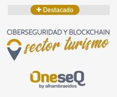 OneseQ, Ciberseguridad y Blockchain para el sector turismo