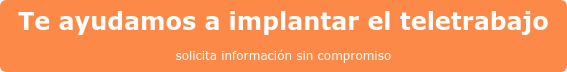 Te ayudamos a implantar el teletrabajo solicita información sin compromiso