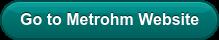 Go to Metrohm Website