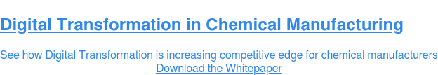 Digital Transformation in Chemical Manufacturing  See how Digital Transformation is increasing competitive edge for chemical  manufacturers Download the Whitepaper
