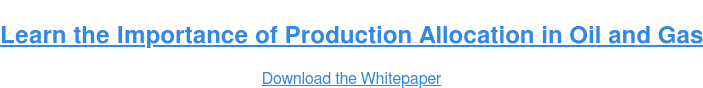 Learn the Importance of Production Allocation in Oil and Gas Download the Whitepaper