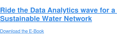 Ride the Data Analytics wave for a  Sustainable Water Network Download the E-Book