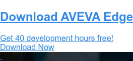 Download AVEVA Edge  Get 40 development hours free! Download Now