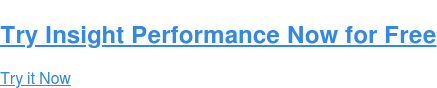 Try Insight Performance Now for Free Try it Now