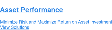 Asset Performance  Minimize Risk and Maximize Return on Asset Investment View Solutions