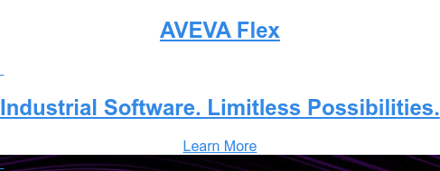 AVEVA Flex    Industrial Software. Limitless Possibilities. Learn More