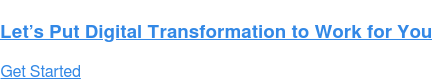 Let's Put Digital Transformation to Work for You Get Started <https://sw.aveva.com/contact/sales>