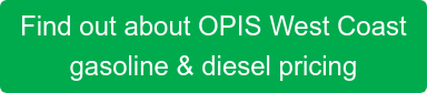 Find out about OPIS West Coast  gasoline & diesel pricing