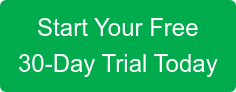 Start Your Free  30-Day Trial Today
