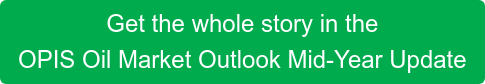Get the whole story in the OPIS Oil Market Outlook Mid-Year Update