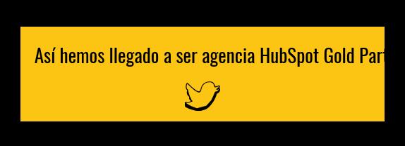 Así hemos llegado a ser agencia HubSpot Gold Partner