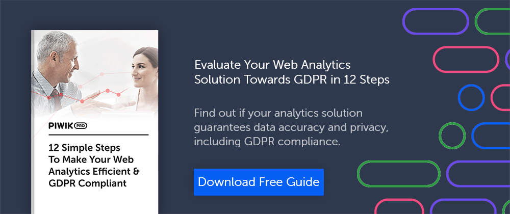 12 Simple Steps To Make Your Web Analytics Efficient & GDPR Compliant